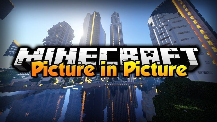 Picture in Picture (PiP) для Minecraft 1.7.10 - мод на слежку за игроками